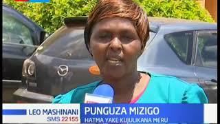 Hatma ya Punguza Mzigo kaunti ya Meru kujulikana leo.