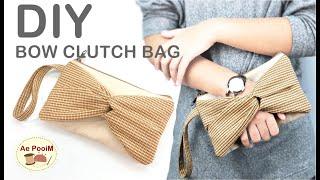 DIY BOW CLUTCH BAG, Easy Making // วิธีทำกระเป๋าคลัชโบว์แบบง่ายๆ