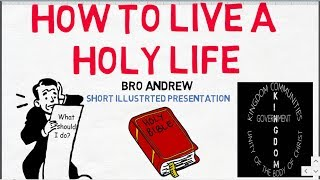 HOW TO LIVE FREE FROM SIN AND LIVE A HOLY LIFE