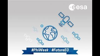 Call For Media: The ESA Earth Observation Φ-Week (Phi Week)