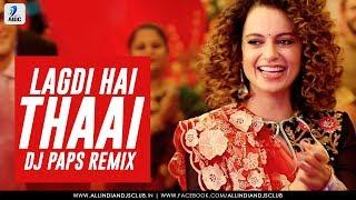 Lagdi Hai Thaai Remix  Dj Paps