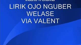 Ojo Nguber Welase Lirik - Via Valent