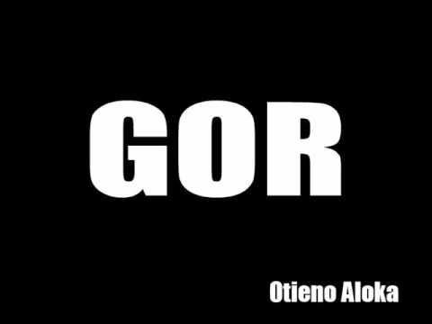 Gor   Otieno Aloka