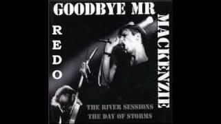 Goodbye Mr Mackenzie - Goodwill City (Live)