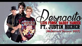 Luis Fonsi ft. Daddy Yankee - Despacito (Melbourne Bounce Remix)