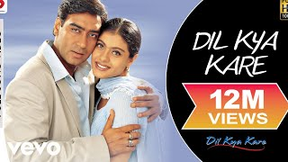 Dil Kya Kare Title Track Full Video - Ajay Devgan, Kajol|Udit
