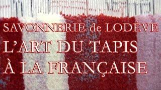 preview picture of video 'La savonnerie de Lodève : l'art du tapis à la française (Hérault)'