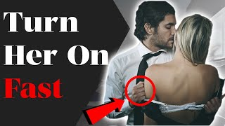 How To Turn A Girl On Sexually (4 Ways Before The Bedroom)