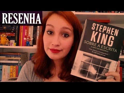 Sobre a Escrita - Stephen King | Resenhando Sonhos