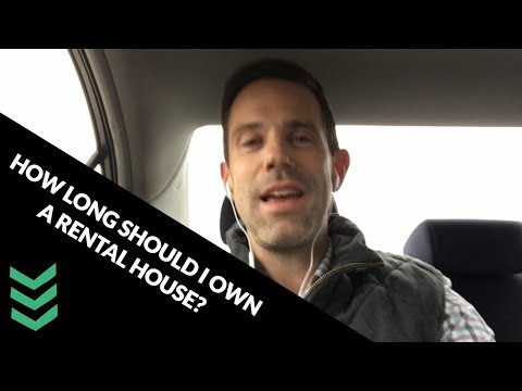How long should I own a rental house?