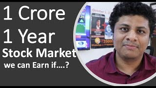1 Crore 1 Year from Stock Markets we can make if....?