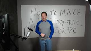 How To Make A 4'x8' Dry Erase Board For $20