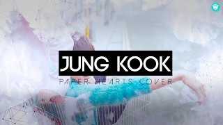Jung Kook - Paper Hearts (COVER) Lyrics