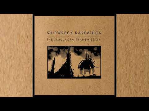 Shipwreck Karpathos - The Simulacra Transmission [FA]