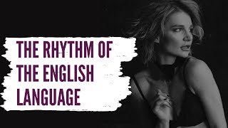 How To Sound Like A Native Speaker? Skill #8. Rhythm Of English