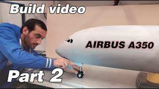 Building a GIANT A350 RC airplane, Part 2