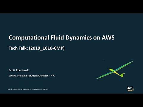 Computational Fluid Dynamics on AWS - AWS Online Tech Talks
