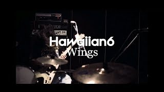 HAWAIIAN6 : Wings [OFFICIAL VIDEO]