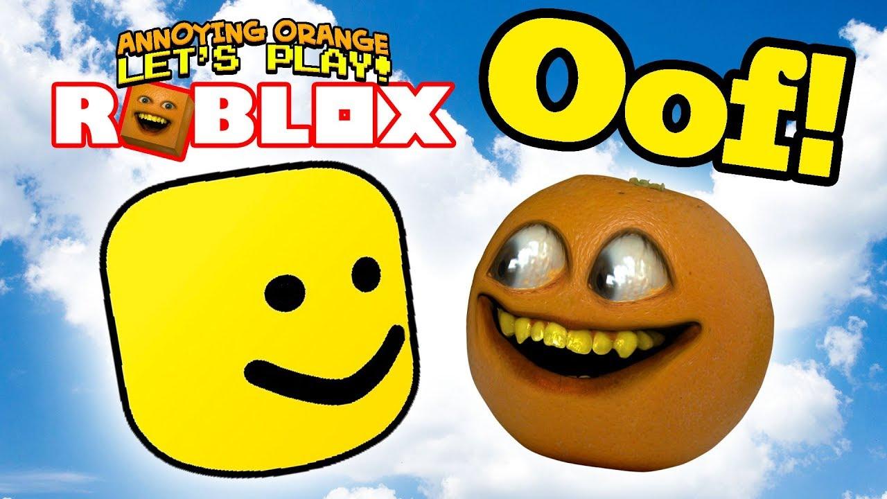 Roblox: OOF! [Annoying Orange Plays] - YouTube