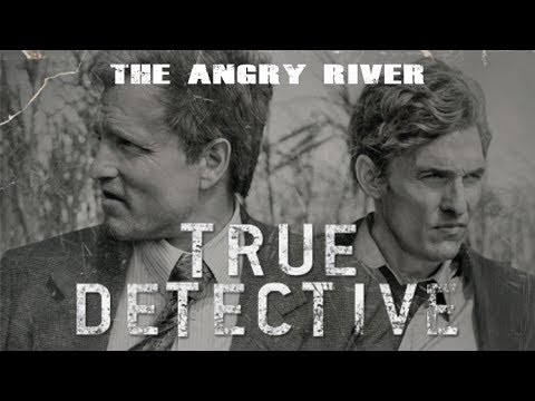 The Angry River (OST True Detective) - Злая река [русский перевод]