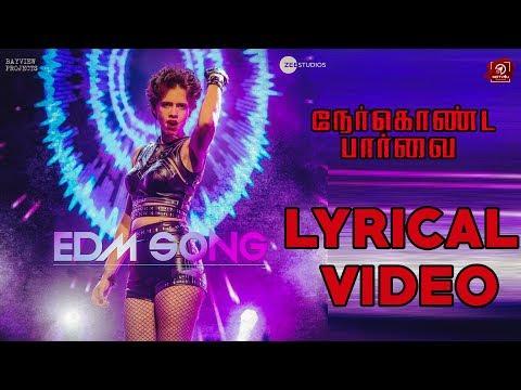 EDM Song Lyrical Video | Nerkonda Paarvai Second Single | Ajithkumar | H.Vinoth | #Nettv4u