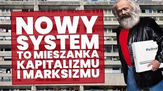Nowy SYSTEM będzie mieszanką kapitalizmu i marksizmu!