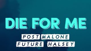 Post Malone (ft. Future & Halsey) – Die For Me (Lyrics)