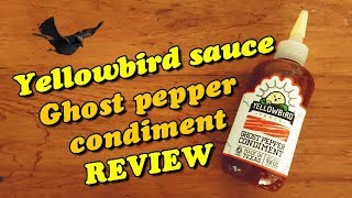 Yellowbird Ghost Pepper Condiment review