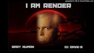 Gary Numan - I am render (DJ Dave-G mix)