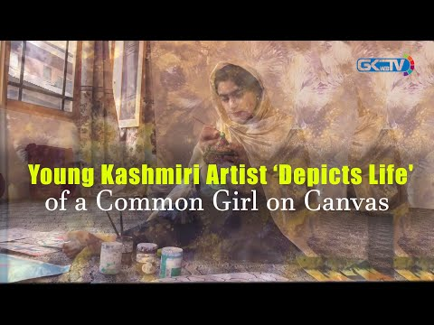 Young Kashmiri Artist 'Depicts Life' of a Common Girl on Canvas
