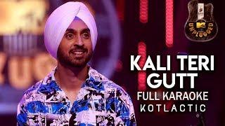 Kali Teri Gut (MTV Unplugged) Diljit Dosanjh (Karaoke) - Kotlactic