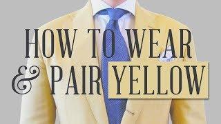 How To Wear Yellow & Look The Part - Gentlemans Gazette