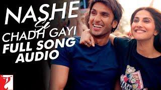 Audio: Nashe Si Chadh Gayi | Befikre | Arijit Singh | Vishal and Shekhar