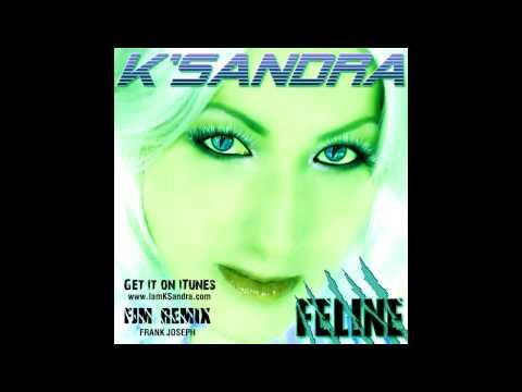 K'SANDRA - Feline (FJM Remix)