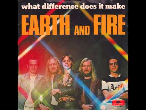 Earth & Fire - What Difference Does It Make