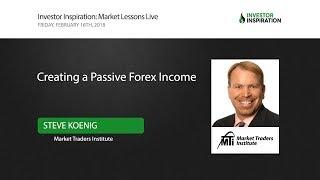 Creating a Passive Forex Income | Steve Koenig