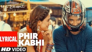 PHIR KABHI Lyrical Video | M.S. DHONI -THE UNTOLD STORY | Arijit Singh | Sushant Singh Disha Patani