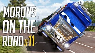 🚛 Euro Truck Simulator 2 - Morons On The Road #11   Crash Compilation & Funny Moments!
