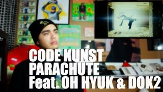 CODE KUNST - PARACHUTE (Feat. OH HYUK & DOK2) MV Reaction