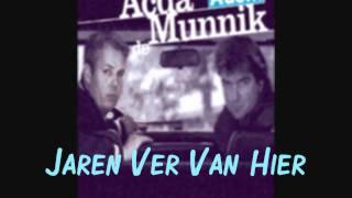 Acda & de Munnik - Jaren Ver Van Hier