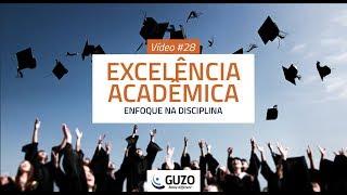 Vídeo #28 - Excelência Acadêmica - Educação