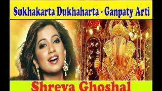 Sukhakarta Dukhaharta - Ganpati Arti by Shreya Ghoshal / Mantra Pushpanjali - Ravindra Sathe