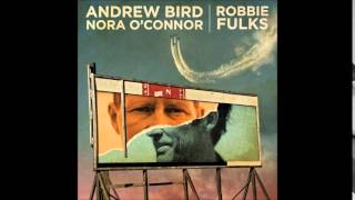 I'll Trade You Money for Wine - Andrew Bird & Nora O'Connor