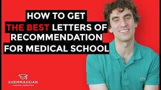 How to Get the Best Letters of Recommendation for Medical School