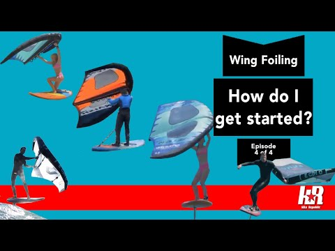 How do I get started Wing Foiling? (Wing Series Part 4 of 4)