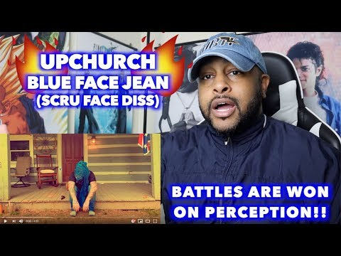 BLUE FACE JEAN (SCRU FACE DISS) - UPCHURCH | THIS IS HOW YOU RESPOND!! | REACTION