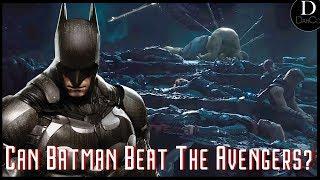 Can Batman Beat The Avengers?