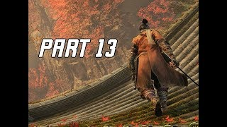 SEKIRO SHADOWS DIE TWICE Walkthrough Part 13 - Senpou Temple (Let's Play Commentary)