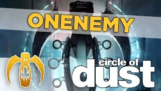 Circle of Dust - Onenemy [Remastered]
