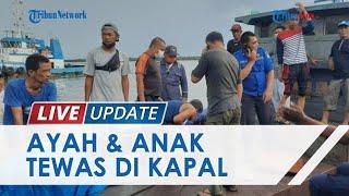 2 Pria Tewas di Dalam Kapal Tangki Minyak, sang Ayah Tewas saat Selamatkan Anaknya yang Pingsan